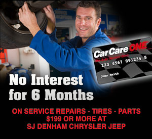 No interest for six months on service, parts, tires purchases of $199 or more at SJ Denham